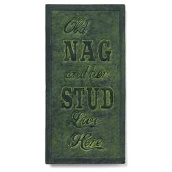 Old Nag and Her Stud Live Here Sign