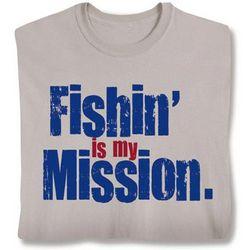 Fishin' is My Mission Shirt