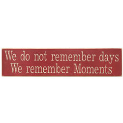 We Do Not Remember Days Plaque