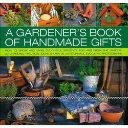 A Gardener's Book of Handmade Gifts