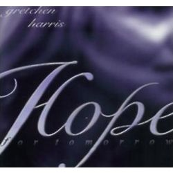 Gretchen Harris Hope for Tomorrow CD