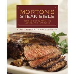 Morton's Steak Bible Hardcover Cookbook