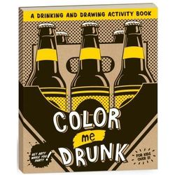 Color Me Drunk - A Drinking and Drawing Activity Book