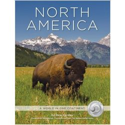 North America: A World in One Continent Book