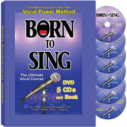 Born to Sing Instructional DVDs, CDs and Book