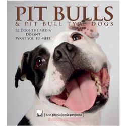 Pit Bulls and Pit Bull Type Dogs Book