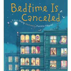 Bedtime is Cancelled Children's Book