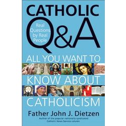Catholic Q & A: All You Want to Know About Catholicism Book