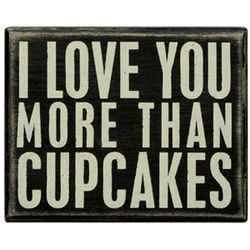 I Love You More than Cupcakes Box Sign