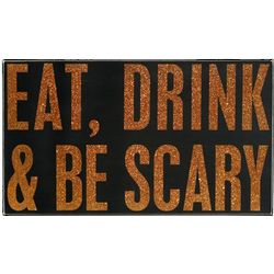 Eat, Drink and Be Scary Wood Sign