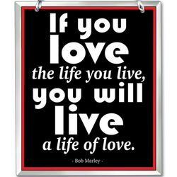 Love the Life You Live Inspiration Lyrics Suncatcher
