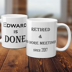 No More Meetings Personalized Retirement Coffee Cup