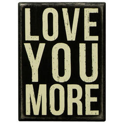 Small Love You More Box Sign