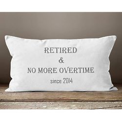 No More Overtime Retirement Pillow with Year