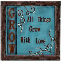 All Things Grow with Love Garden Plaque
