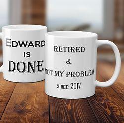 Not My Problem Personalized Retirement Coffee Mug