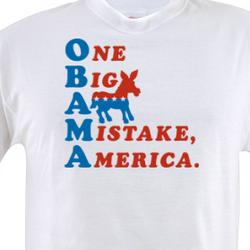 One Big A** Mistake America Anti Obama T-Shirt