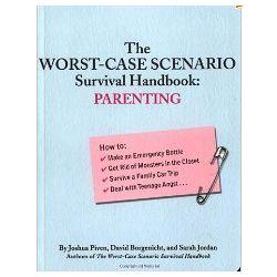 Parenting:The Worst-Case Scenario Survival Handbook