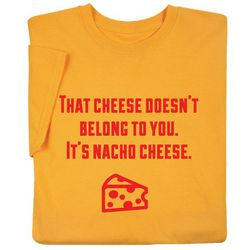 That Cheese Doesn't Belong To You T-Shirt