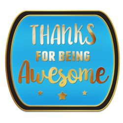 Thanks for Being Awesome Aqua Lapel Pin