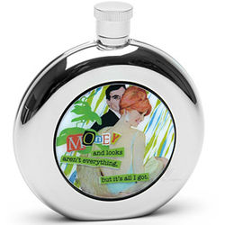 """'Money and Looks Aren't Everything"" Round Flask"
