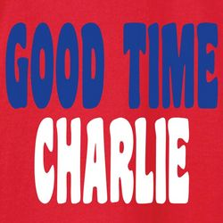 Good Time Charlie T-Shirt