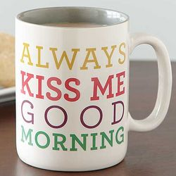 Kiss Me Good Morning Mug