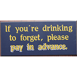 If You're Drinking To Forget Bar Sign
