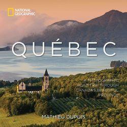Quebec: A Photographic Road Trip