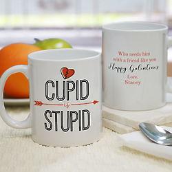 Personalized Cupid Is Stupid Coffee Mug