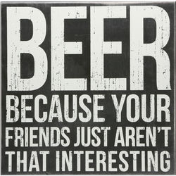 Beer Because Your Friends Sign
