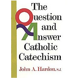 The Question and Answer Catholic Catechism Book
