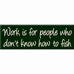 Fish Instead of Work Sign