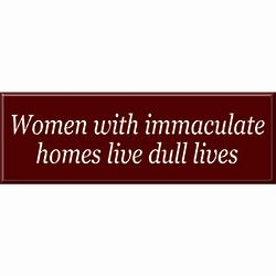 Women Live Dull Lives Sign