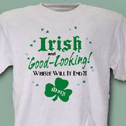 Irish and Good Looking T-Shirt
