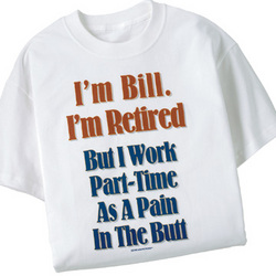 Retired Pain In The Butt T-Shirt