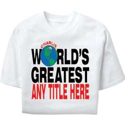 "Personalized ""World's Greatest"" T-Shirt"