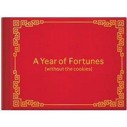 A Year of Fortunes (Without the Cookies) Book