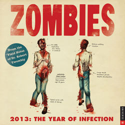 Zombies 2013 The Year of Infection Wall Calendar