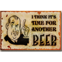 Time for Another Beer Sign