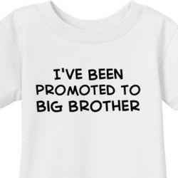 I've Been Promoted to Big Brother Infant T-Shirt