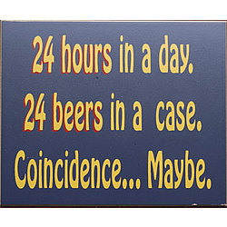 24 Hours/ 24 Beers Coincidence? Beer Sign