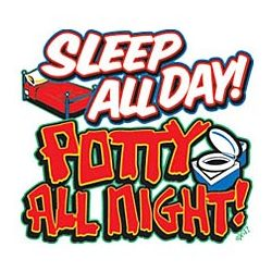 Sleep All Day, Potty All Night T-Shirt