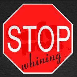 Stop Whining Women's Long Sleeve Dark T-Shirt