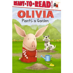 Olivia Olivia Plants a Garden Ready to Read Children's Book