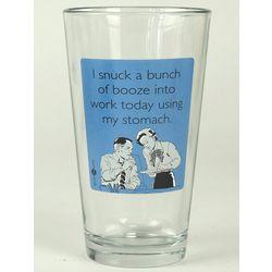 Snuck Booze Into Work Pint Glass