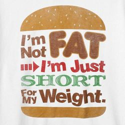I'm Not Fat T-Shirt