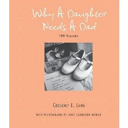 100 Reasons Why a Daughter Needs a Dad Book
