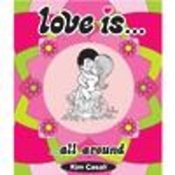 Love Is . . . All Around Book