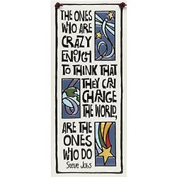 Crazy Enough to Change the World Plaque